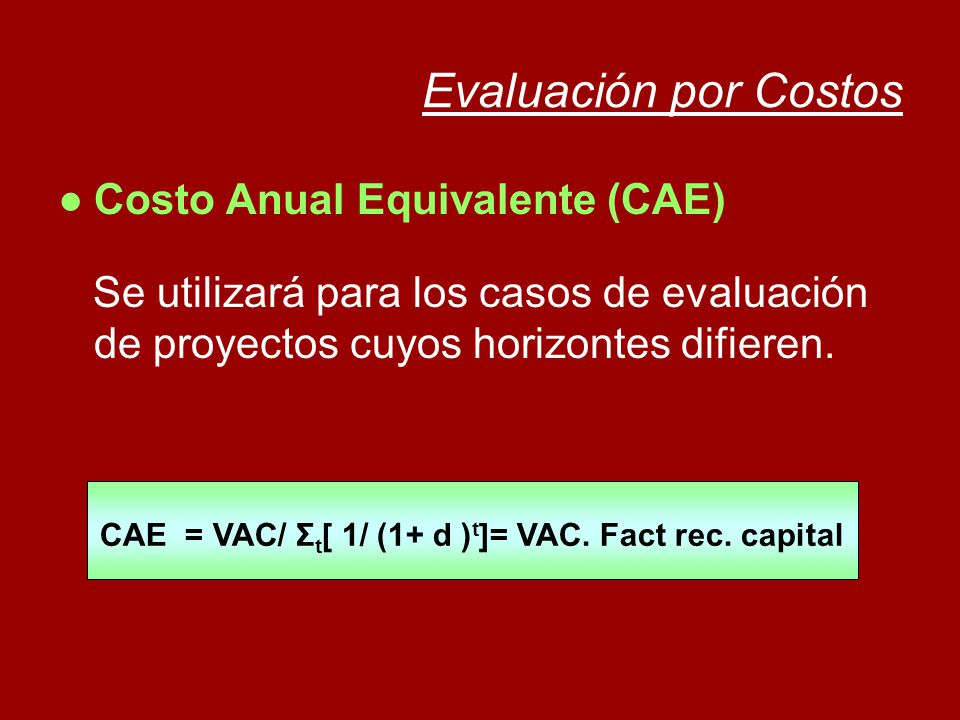 CAE = VAC/ Σt[ 1/ (1+ d )t]= VAC. Fact rec. capital